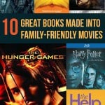 Ten Great Books Turned Into Family-Friendly Movies
