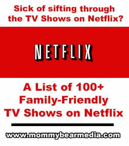 The Best Netflix TV Shows List - MommyBearMedia.com #netflix
